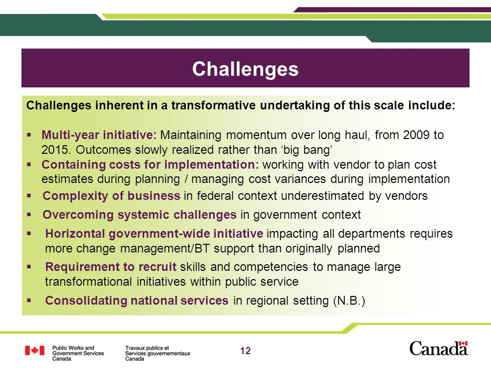 Challenges Challenges inherent in a transformative undertaking of this scale include: