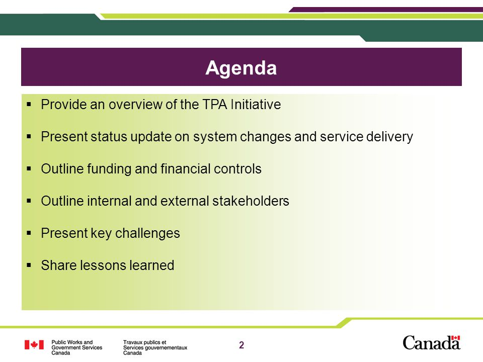 Agenda Provide an overview of the TPA Initiative
