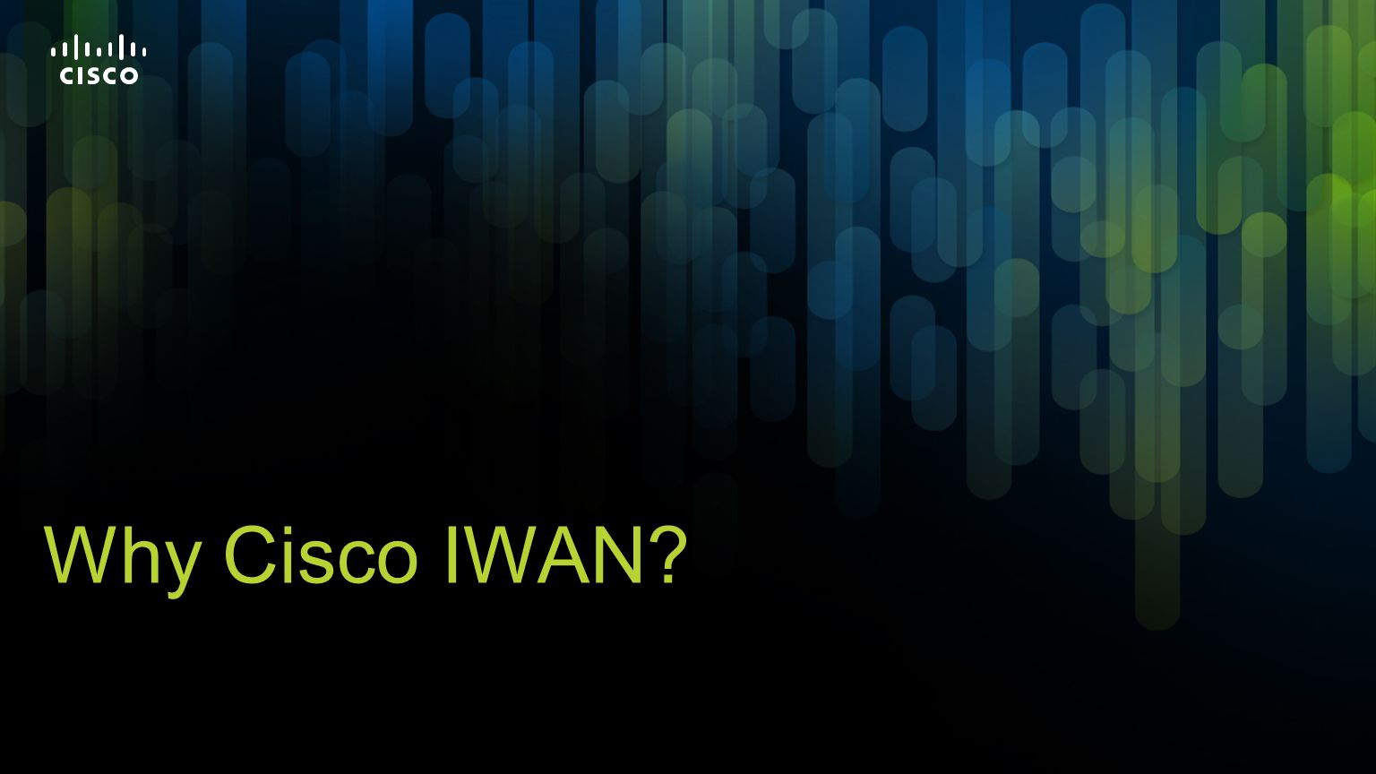 Why Cisco IWAN