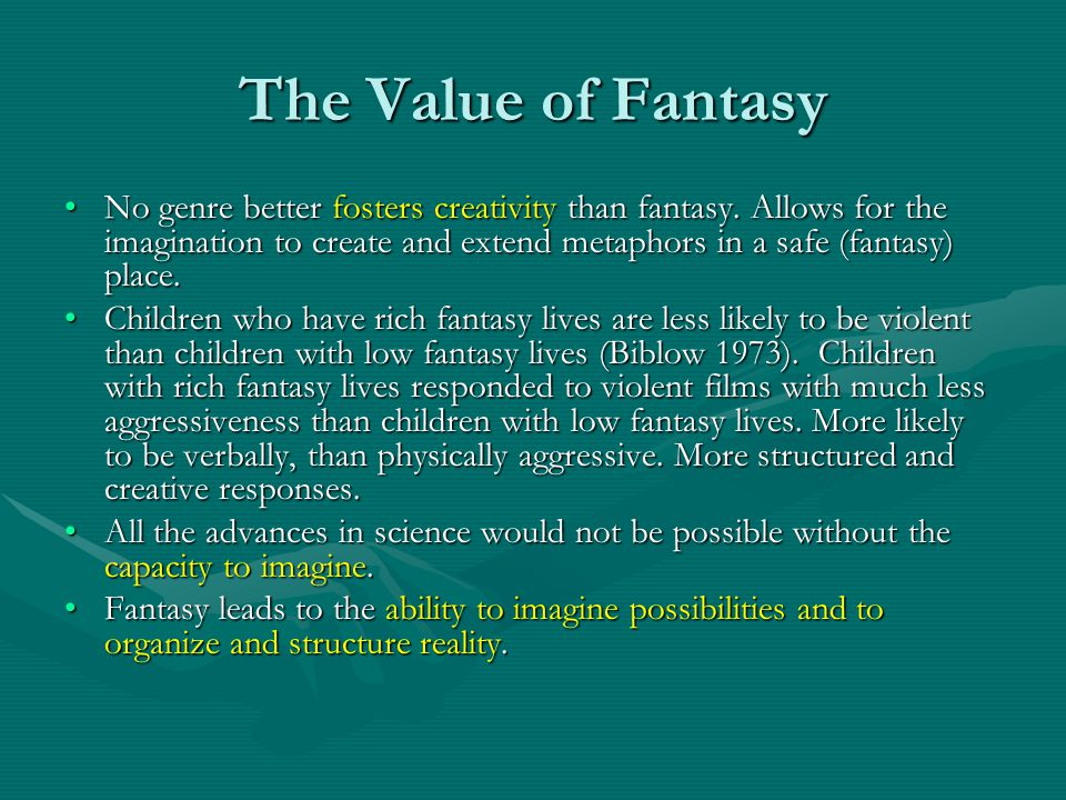 The Value of Fantasy