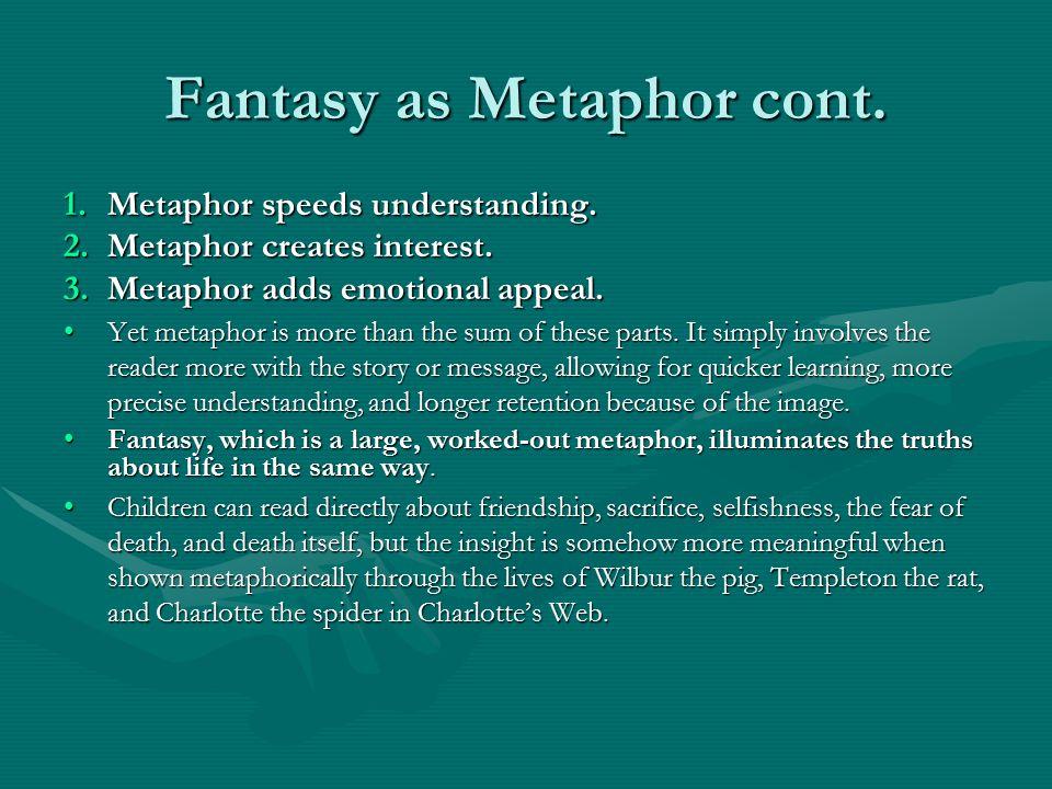 Fantasy as Metaphor cont.