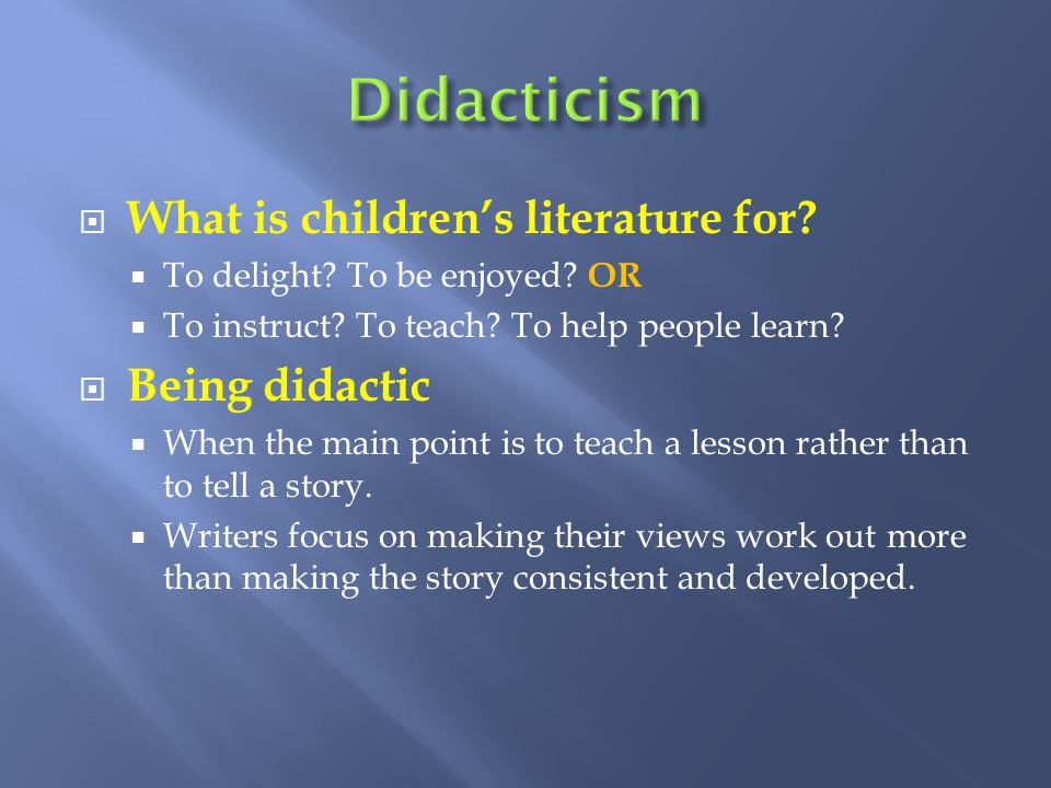 Didacticism What is children's literature for Being didactic