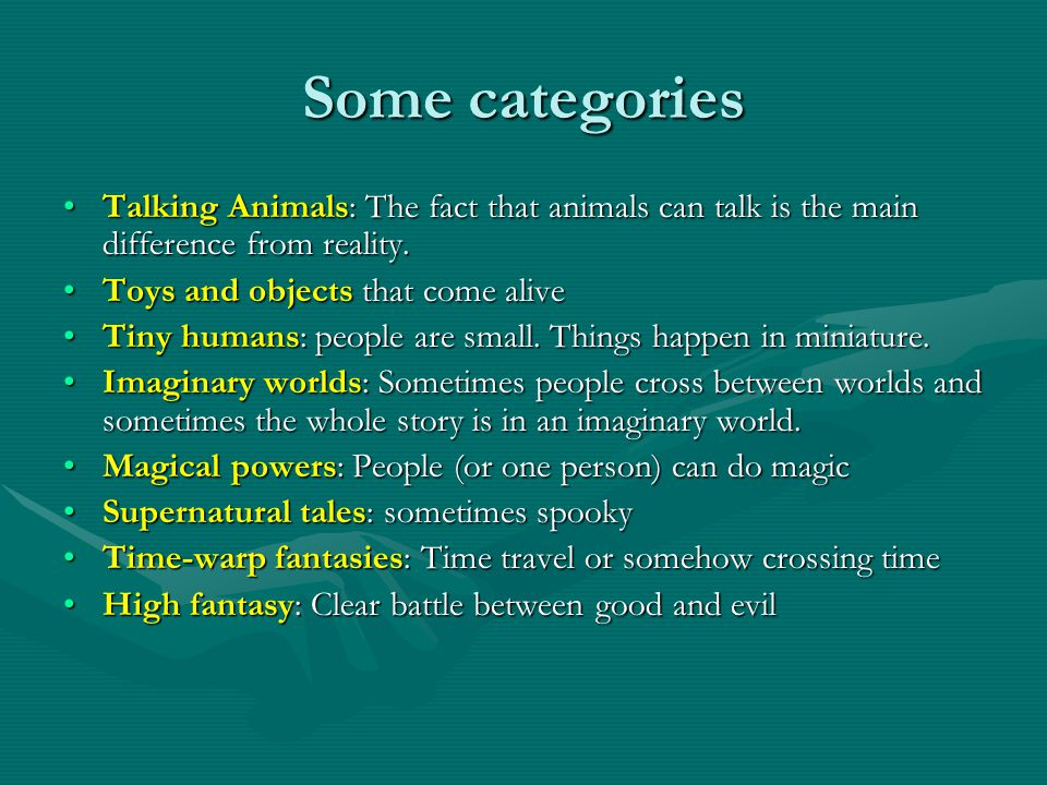 Some categories Talking Animals: The fact that animals can talk is the main difference from reality.