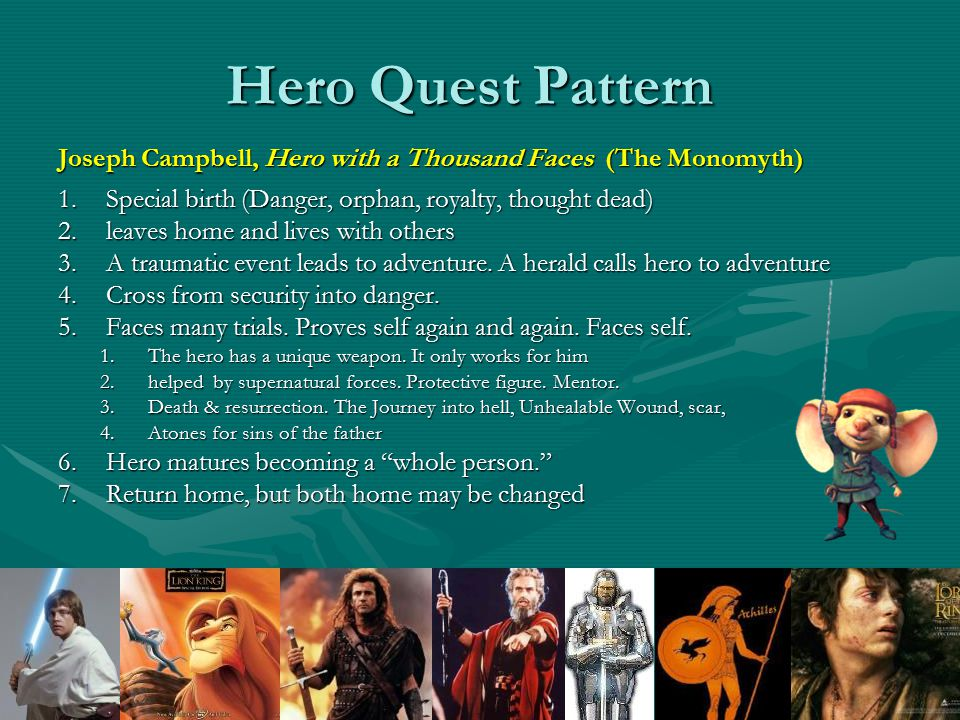 Hero Quest Pattern Joseph Campbell, Hero with a Thousand Faces (The Monomyth) Special birth (Danger, orphan, royalty, thought dead)