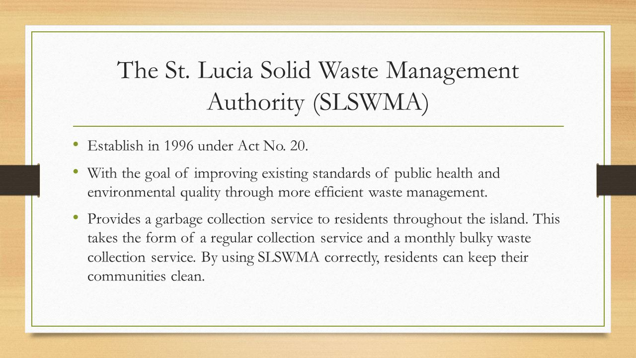 The St. Lucia Solid Waste Management Authority (SLSWMA)