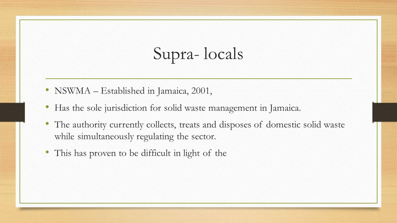 Supra- locals NSWMA – Established in Jamaica, 2001,
