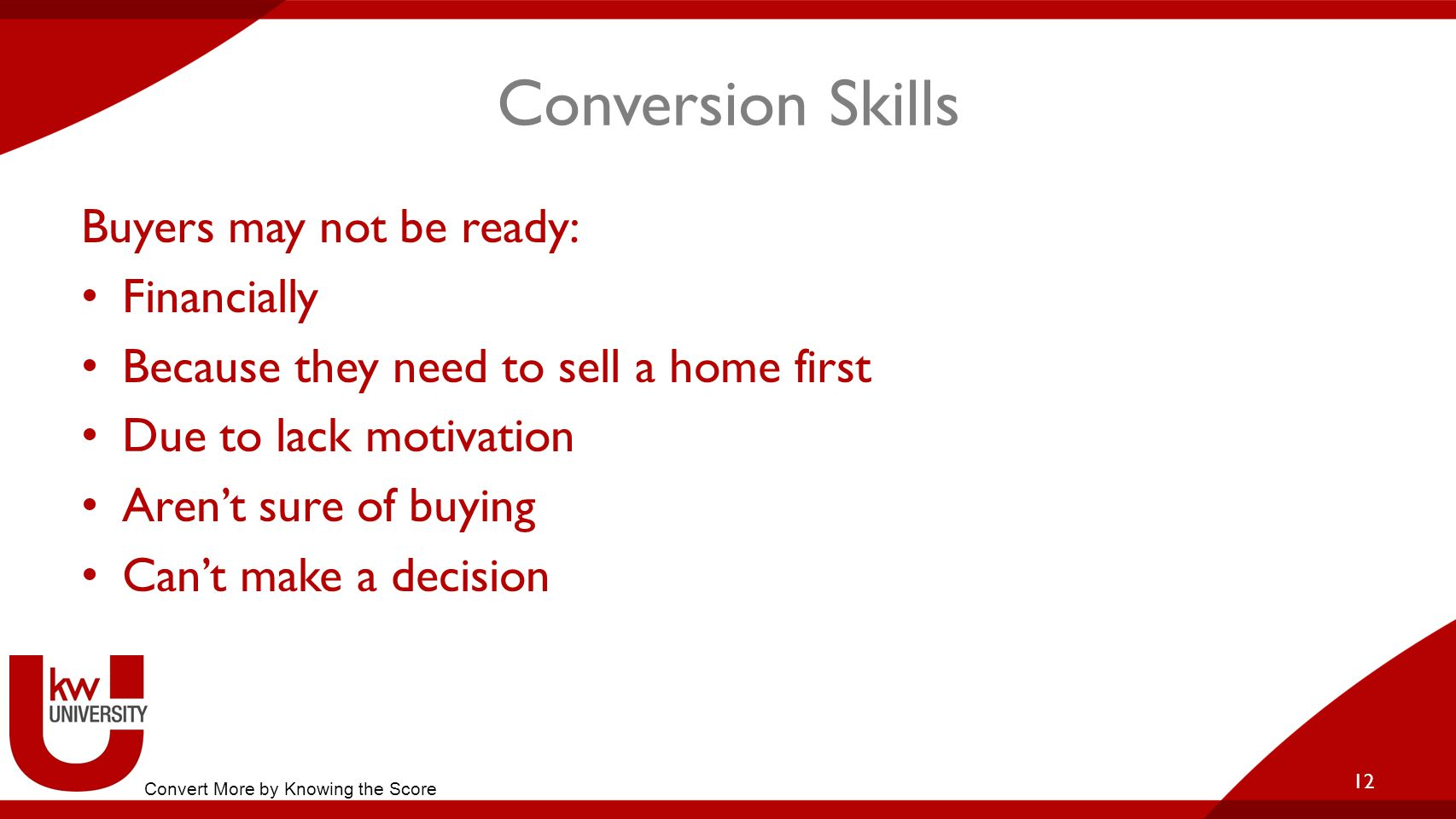 Conversion Skills Buyers may not be ready: Financially