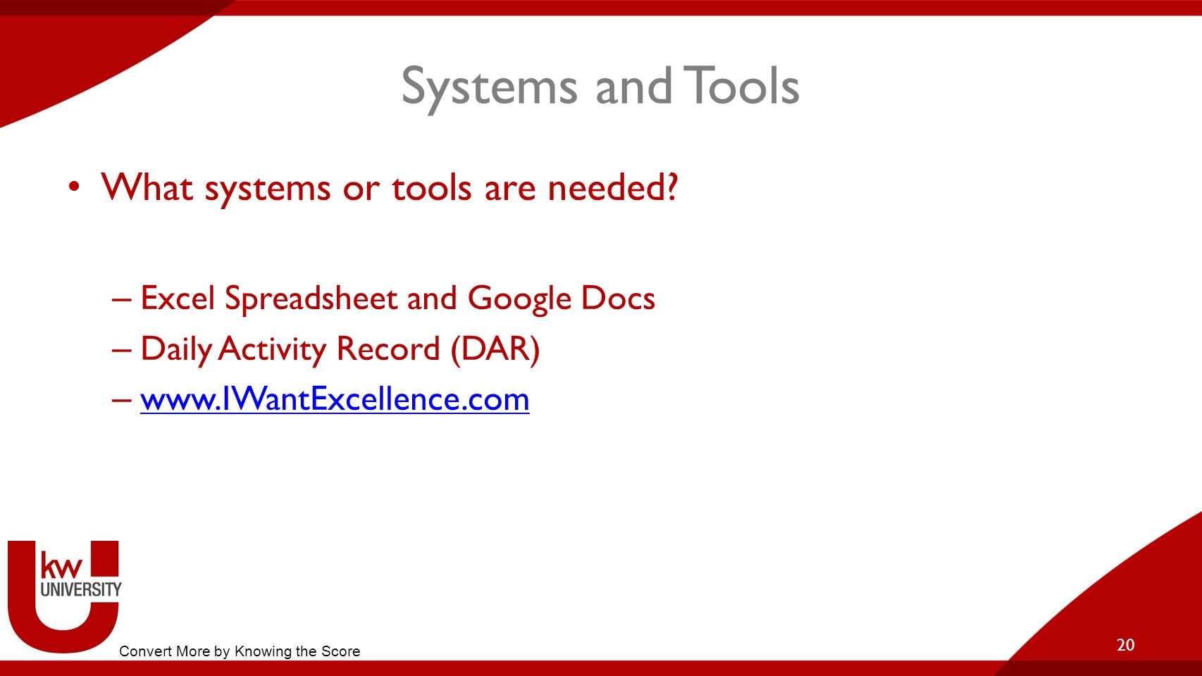 Systems and Tools What systems or tools are needed