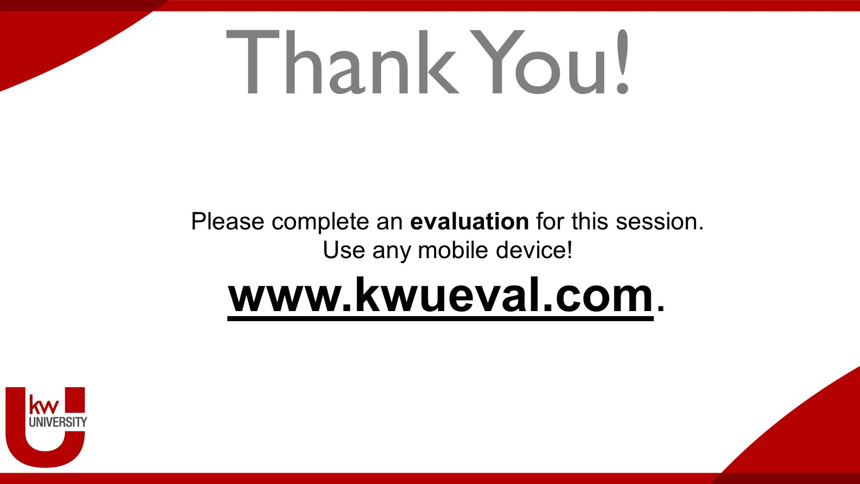 Title of Breakout Thank You! Please complete an evaluation for this session. Use any mobile device! www.kwueval.com.