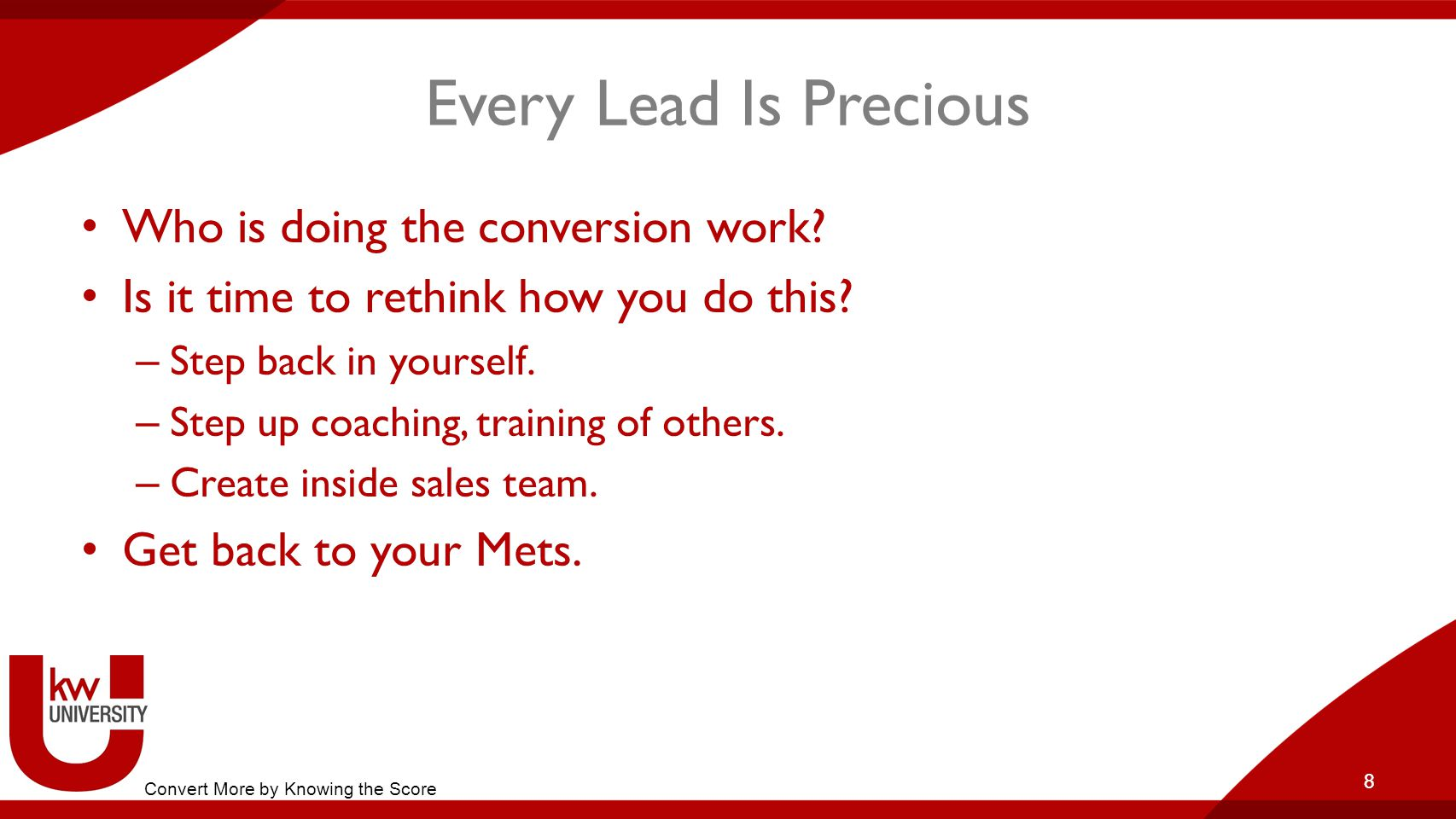 Every Lead Is Precious Who is doing the conversion work
