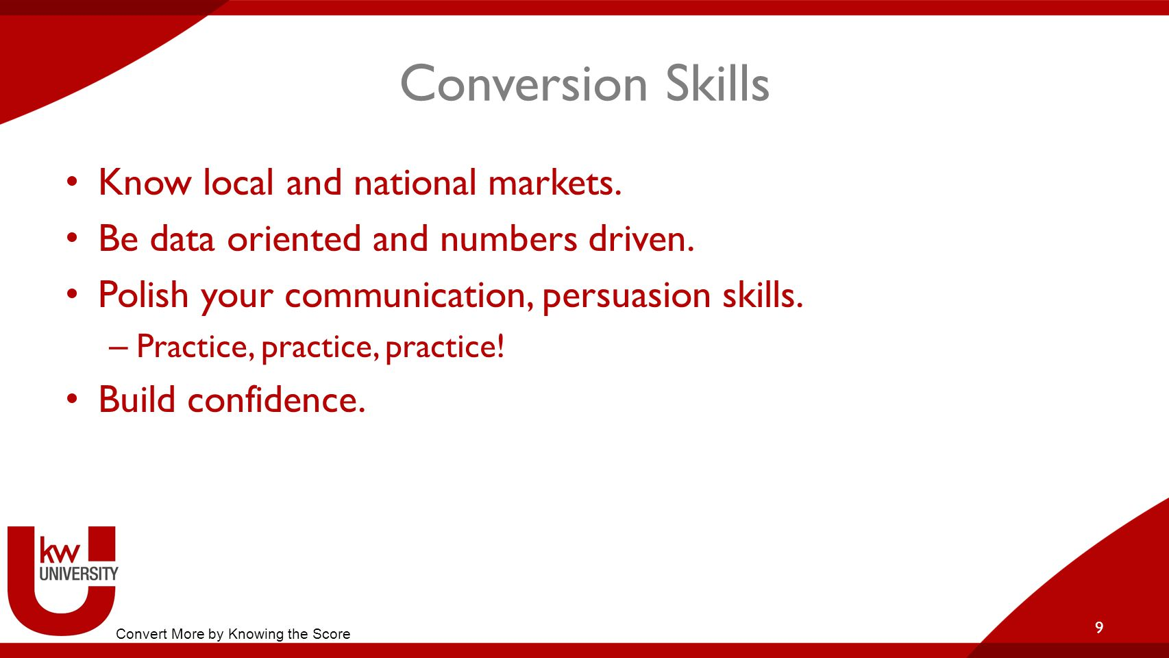 Conversion Skills Know local and national markets.