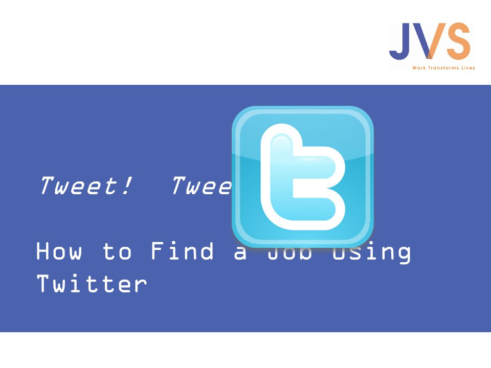 Tweet! Tweet! How to Find a Job Using Twitter