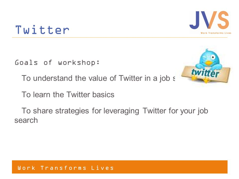 Twitter Goals of workshop:
