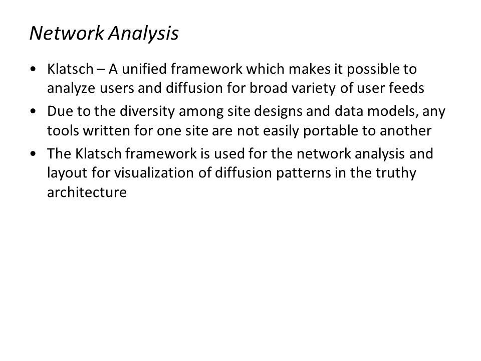 Network Analysis Klatsch – A unified framework which makes it possible to analyze users and diffusion for broad variety of user feeds.