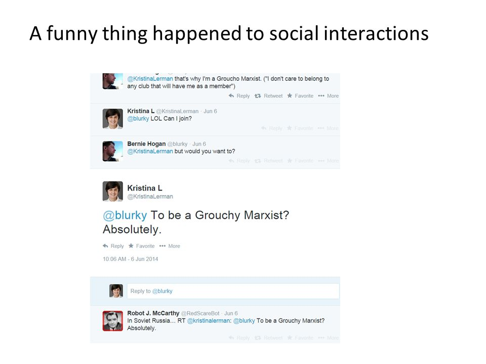 A funny thing happened to social interactions