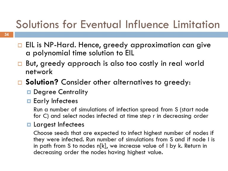 Solutions for Eventual Influence Limitation