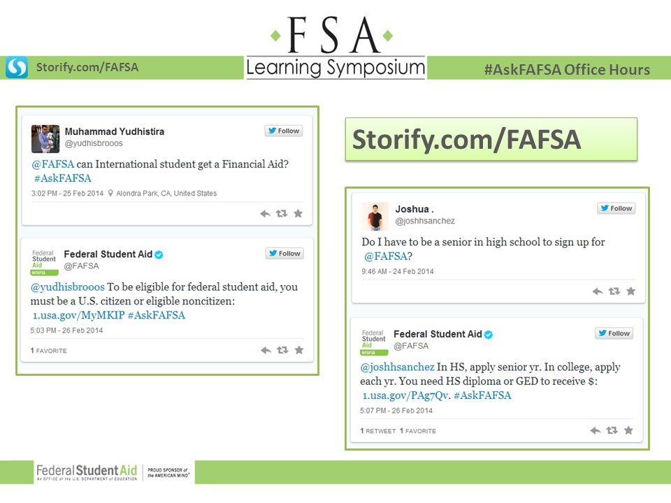 Storify.com/FAFSA #AskFAFSA Office Hours Storify.com/FAFSA