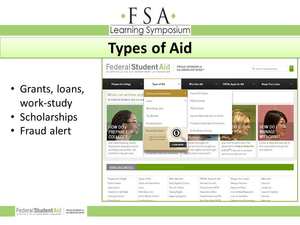 Types of Aid Grants, loans, work-study Scholarships Fraud alert