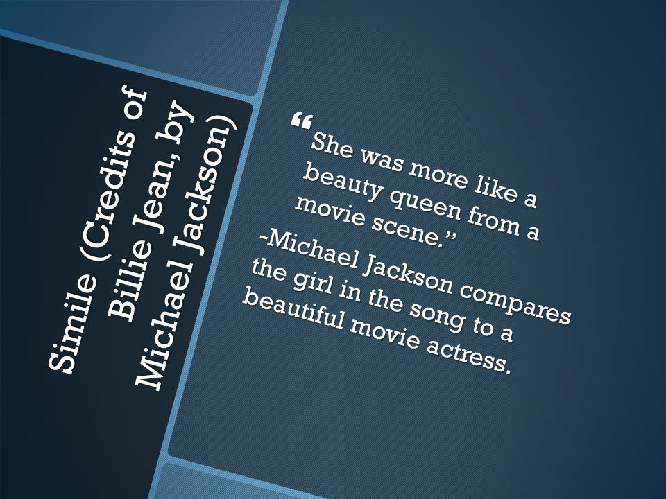 Simile (Credits of Billie Jean, by Michael Jackson)
