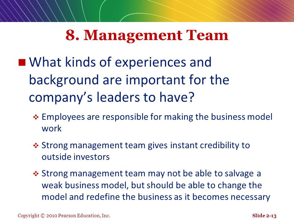 8. Management Team What kinds of experiences and background are important for the company's leaders to have
