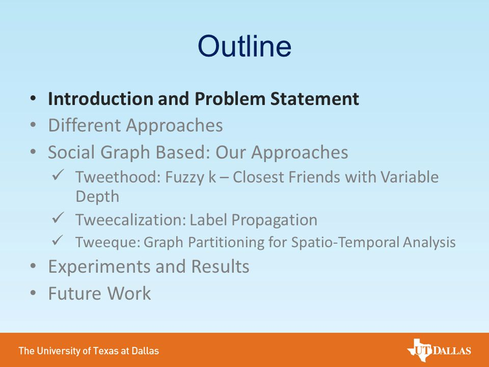Outline Introduction and Problem Statement Different Approaches