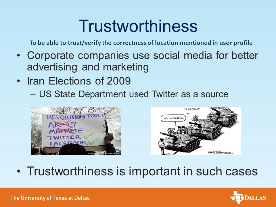 Trustworthiness Trustworthiness is important in such cases