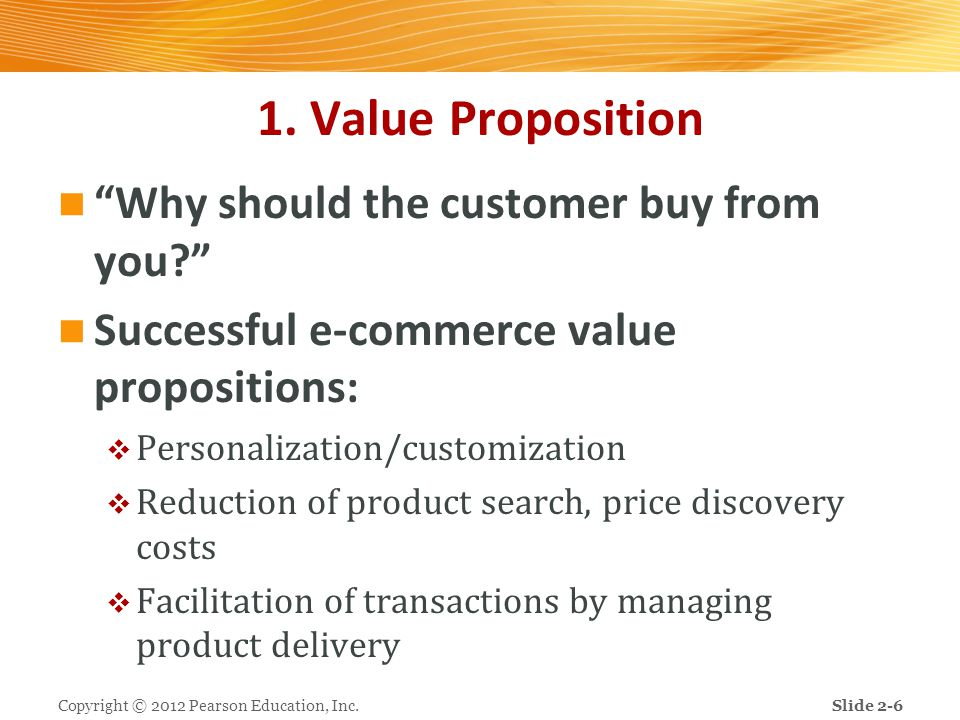 1. Value Proposition Why should the customer buy from you