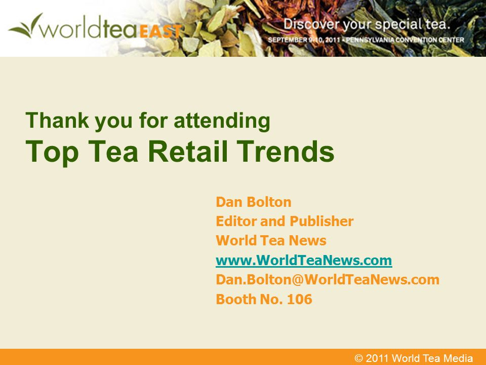 Top Tea Retail Trends Thank you for attending Dan Bolton