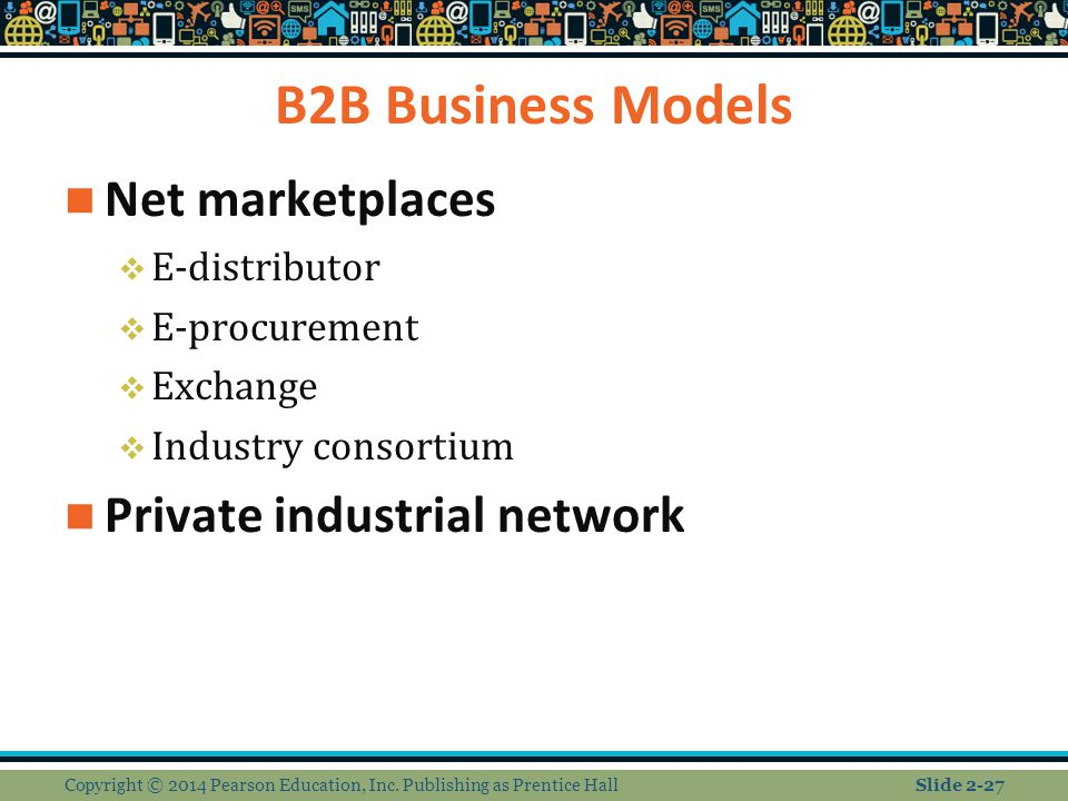 B2B Business Models Net marketplaces Private industrial network