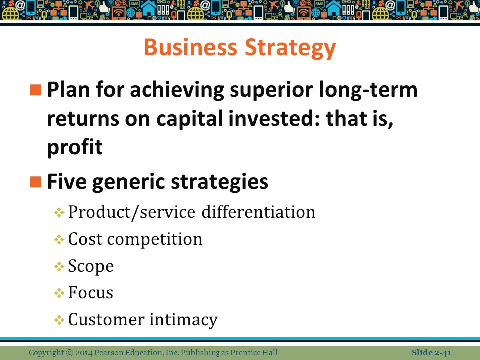 Business Strategy Plan for achieving superior long-term returns on capital invested: that is, profit.