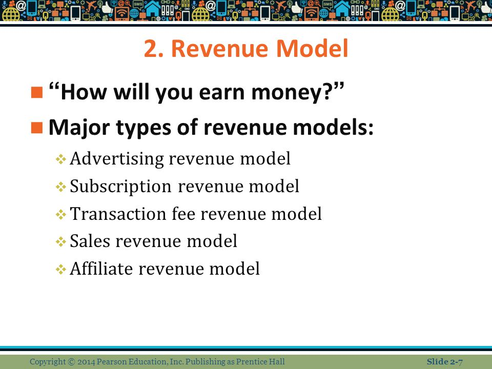 2. Revenue Model How will you earn money