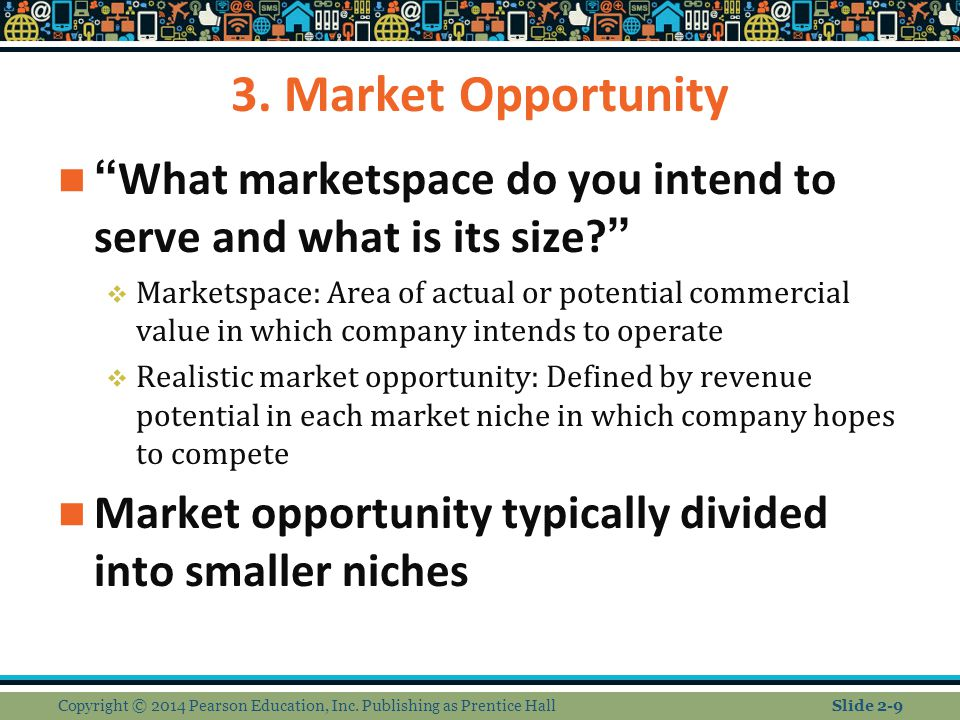 3. Market Opportunity What marketspace do you intend to serve and what is its size