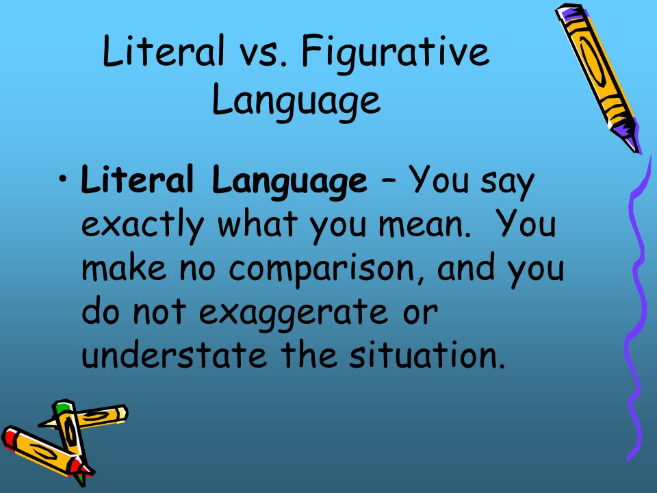 Literal vs. Figurative Language