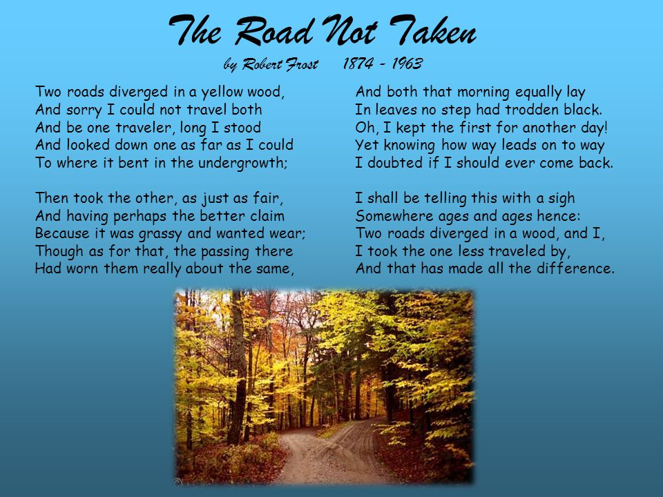 The Road Not Taken by Robert Frost 1874 - 1963