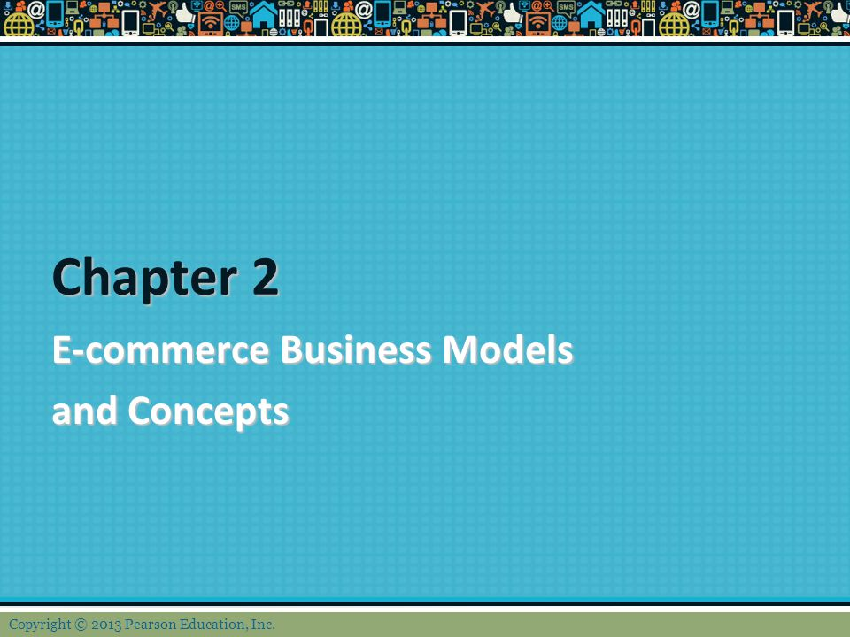 Chapter 2 E-commerce Business Models and Concepts