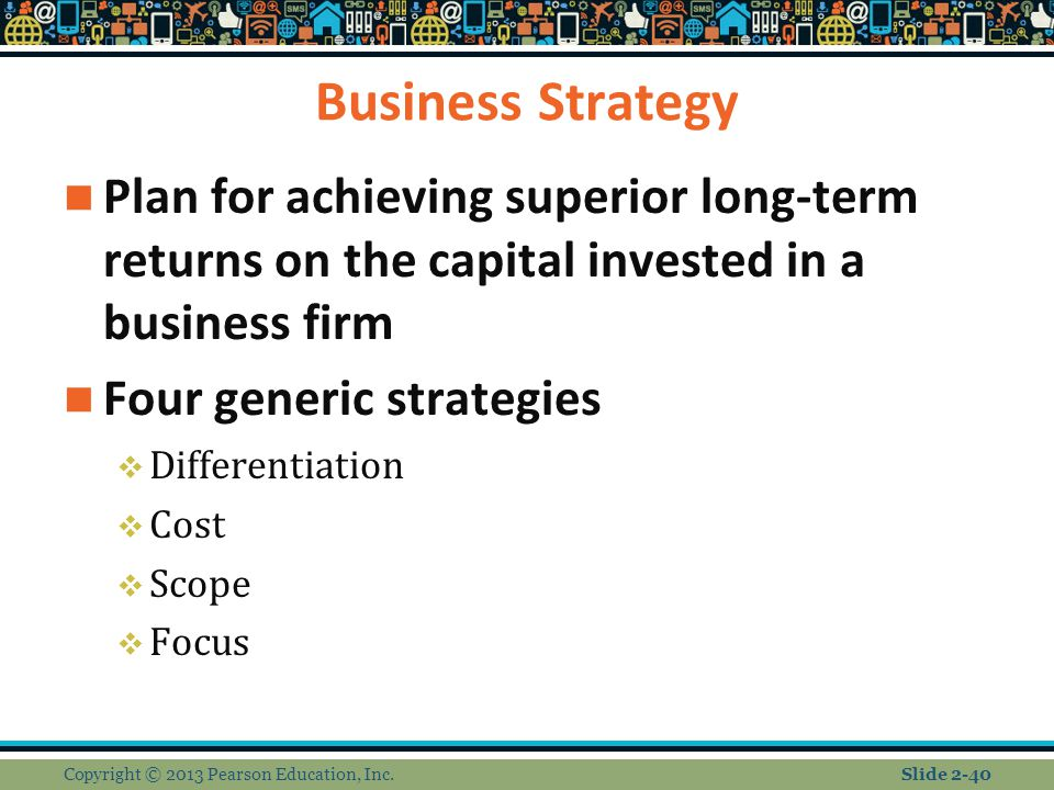 Business Strategy Plan for achieving superior long-term returns on the capital invested in a business firm.