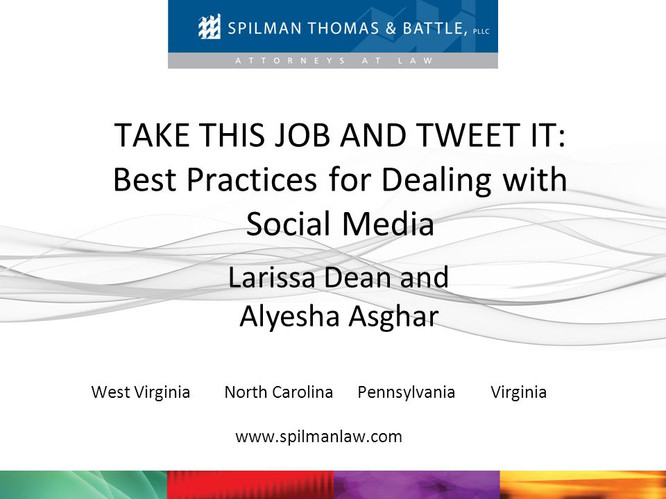 West Virginia North Carolina Pennsylvania Virginia www.spilmanlaw.com