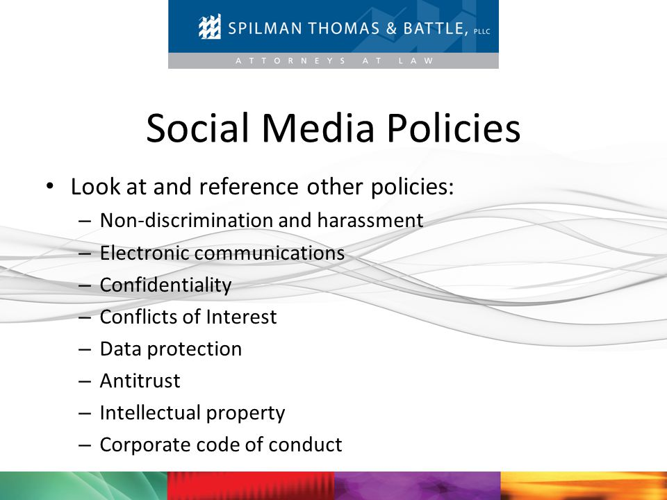 Social Media Policies Look at and reference other policies: