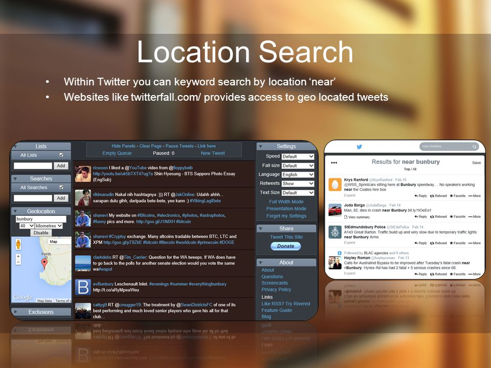 Location Search Within Twitter you can keyword search by location 'near' Websites like twitterfall.com/ provides access to geo located tweets.