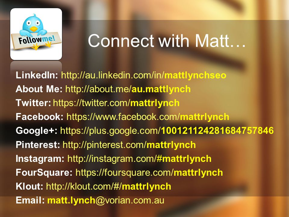 Connect with Matt… LinkedIn: http://au.linkedin.com/in/mattlynchseo