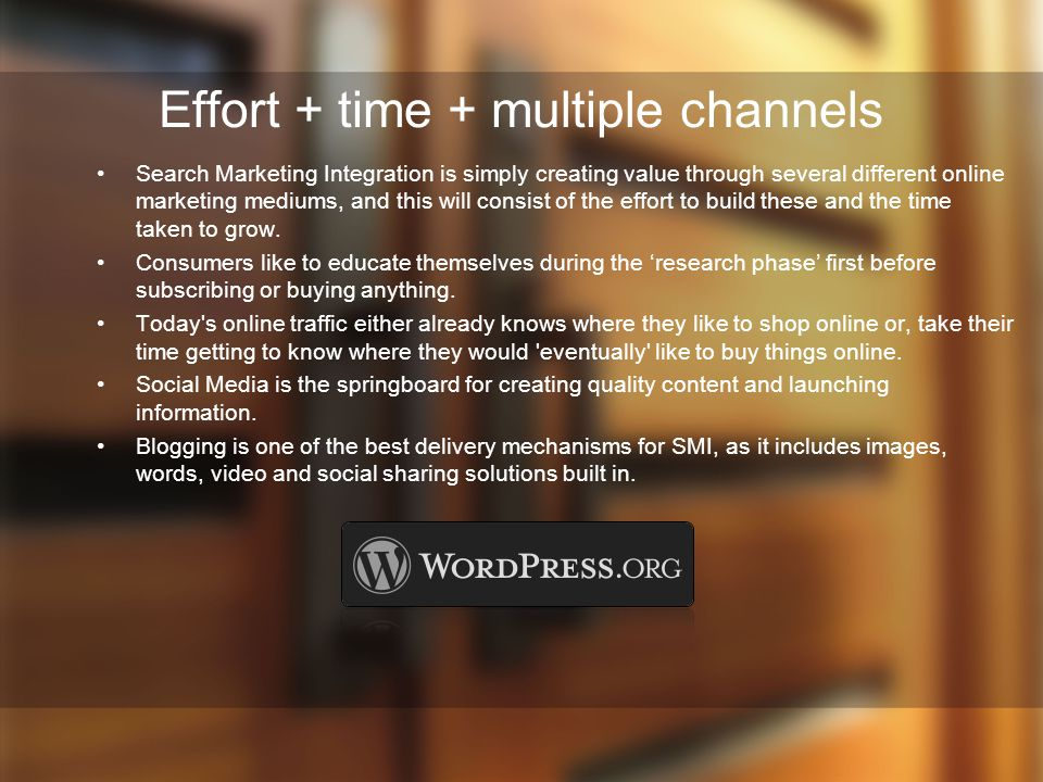 Effort + time + multiple channels