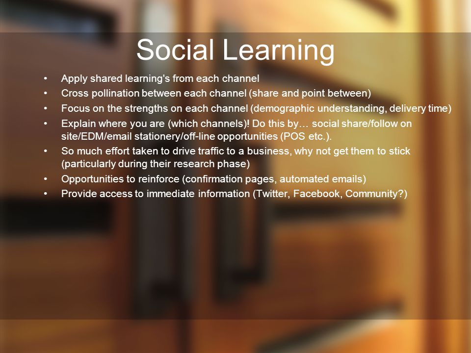 Social Learning Apply shared learning s from each channel