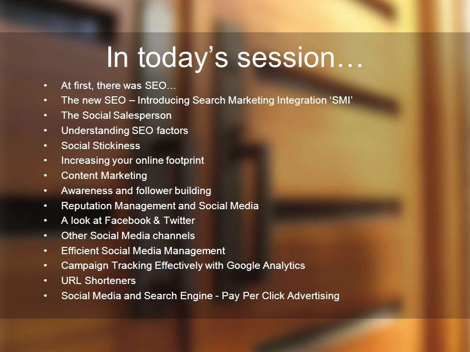 In today's session… At first, there was SEO…