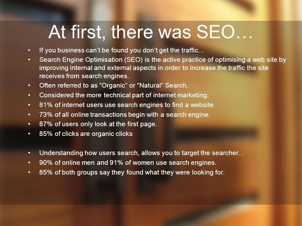 At first, there was SEO… If you business can't be found you don't get the traffic…