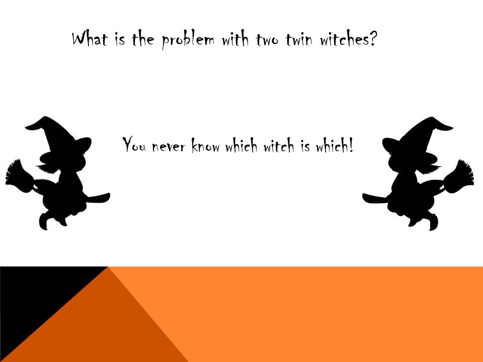 What is the problem with two twin witches