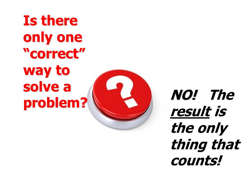 Is there only one correct way to solve a problem