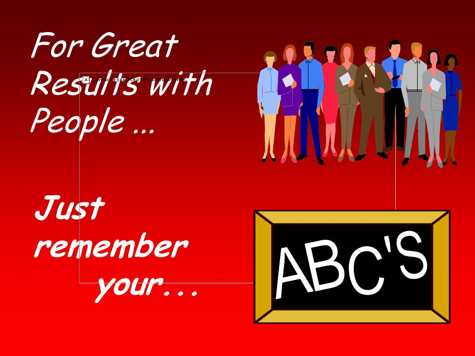 For Great Results with People ...