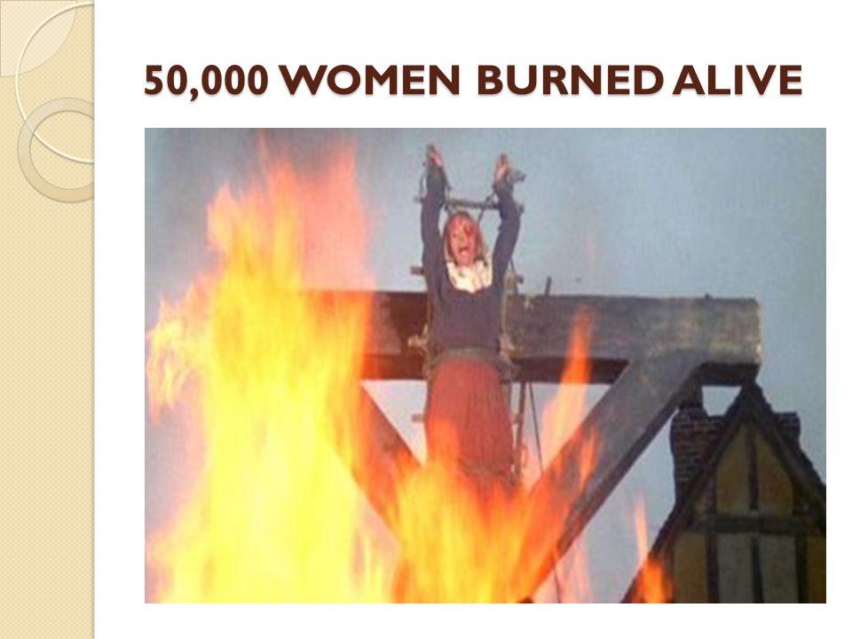 50,000 WOMEN BURNED ALIVE