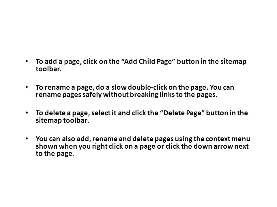 To add a page, click on the Add Child Page button in the sitemap toolbar.