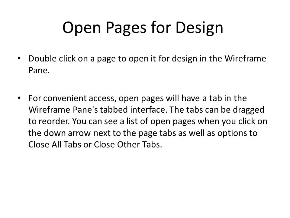 Open Pages for Design Double click on a page to open it for design in the Wireframe Pane.